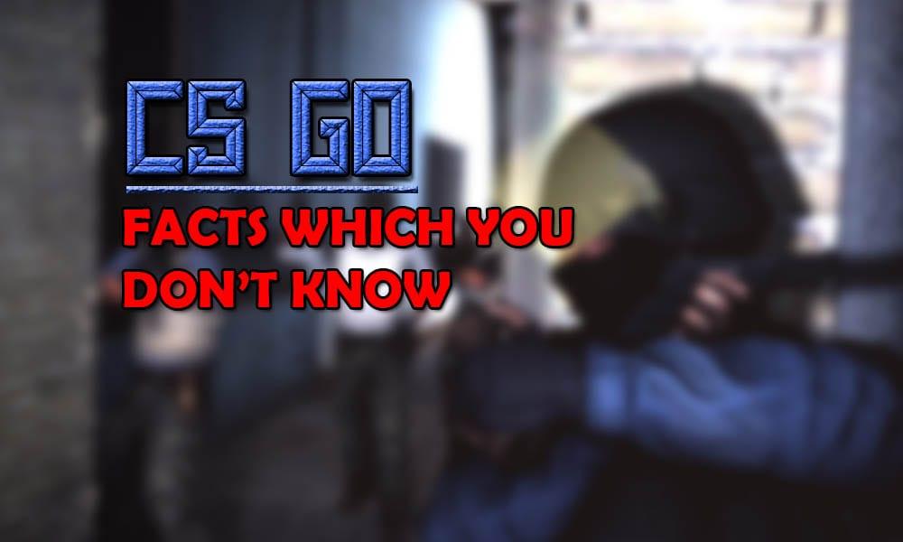 CSGO fun facts